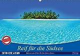 Reif für die Südsee. Reise von Fidschi bis Bora Bora (Wandkalender 2019 DIN A2 quer): Eine Reise zu den paradiesischen Trauminseln am Ende der Welt. (Monatskalender, 14 Seiten ) (CALVENDO Orte)