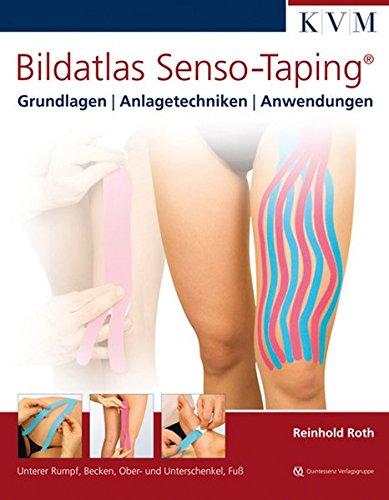 Bildatlas Senso-Taping Band 2: Unterer Rumpf, Becken, Ober- und Unterschenkel, Fuß Taping Fuß