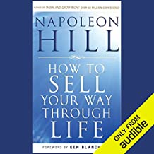 How to Sell Your Way Through Life: Highly Proven to Help Make Millionaires! (Revised)