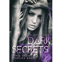 Dark Secrets (The Justice Series Vol. 1)
