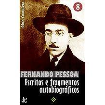 Obra Completa de Fernando Pessoa VIII: Escritos e fragmentos autobiográficos (Edição Definitiva) (Portuguese Edition)