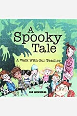 A Spooky Tale: A Walk with the Teacher Paperback