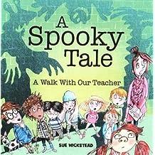 A Spooky Tale: A Walk with the Teacher