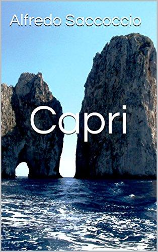 Capri: L'isola più bella del mondo (Italian Edition) Bella Capri
