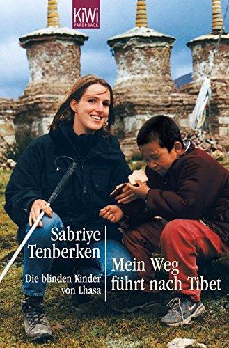 Mein Weg führt nach Tibet: Die blinden Kinder von Lhasa