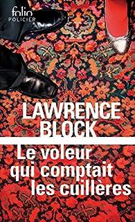Le voleur qui comptait les cuillères par Lawrence Block