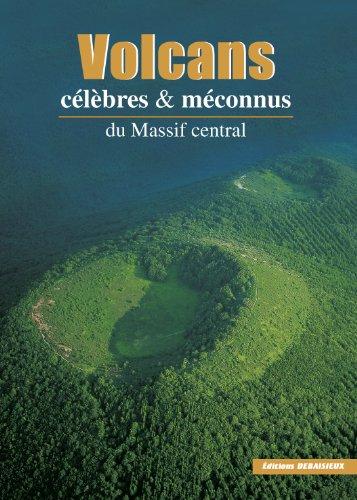 Volcans célébrés et meconnus du massif central