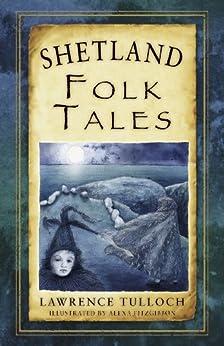 Shetland Folk Tales (Folk Tales: United Kingdom) by [Tulloch, Lawrence]