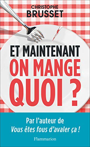 Et maintenant, on mange quoi? par Christophe Brusset