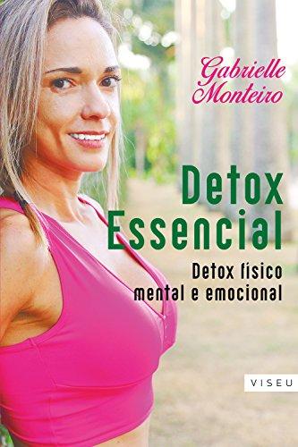 Detox essencial: Detox físico, mental e emocional
