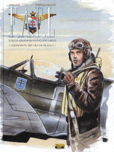 """F.A.F.L, Tome 4 : Squadron 340 """"Ile de France"""