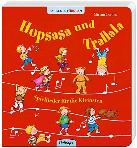 Hopsasa und Trallala. Spiellieder für die Kleinsten