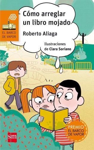 Cómo arreglar un libro mojado (El Barco de Vapor Naranja) por Roberto Aliaga