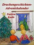 Drachengeschichten-Adventskalender. 24 Weihnachtsgeschichten