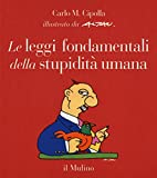 Le leggi fondamentali della stupidità umana