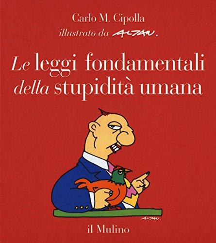Le leggi fondamentali della stupidit umana