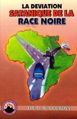 La Deviation Satanique De La Race Noire par Dr. D. K. Olukoya