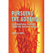 Pursuing the Addenda: Supernatural Reports From the Natural World (English Edition)