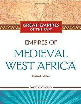 Empires of Medieval West Africa: Ghana, Mali, and Songhay par [Conrad, David C.]