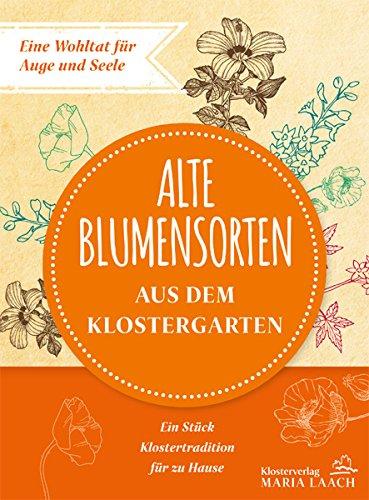 Klostergarten (Alte Blumensorten aus dem Klostergarten)