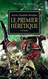 The Horus Heresy, Tome 14 - Le premier hérétique : Corruption