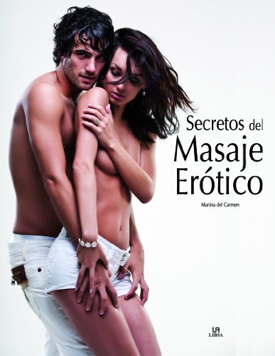 Secretos del masaje erotico / Secrets of Erotic Massage por Marina Del Carmen