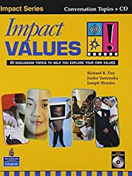 Impact Values! 30 Discussion Topics to Help You Explore Your Own Values (Student Book with Self-Study Audio CD) by Richard R. Day (2002-09-26)
