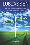 Loslassen: Wie du mit der Vergangenheit Frieden schließen kannst
