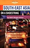 South East Asia : On A Shoestring (en anglais)