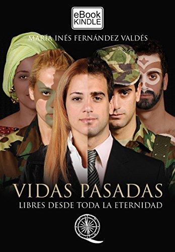 VIDAS PASADAS: Libres desde toda la eternidad por María Inés Fernández Valdés