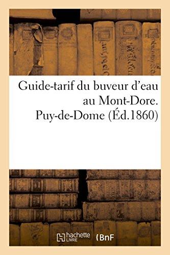 Guide-tarif du buveur d'eau au Mont-Dore. Puy-de-Dome par