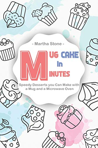 Mug Cake in Minutes: Speedy Desserts you Can Make with a Mug and a Microwave Oven (Oetker-kuchen-mix)