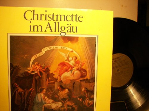 CHRISTMETTE IM ALLGÄU - LITURGIE UND PREDIGT PFARRER ALOIS MEISBURGER - VINYL