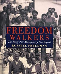 Freedom Walkers: The Story of the Montgomery Bus Boycott by Russell Freedman (2009-03-01)