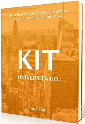 Kit Universitario: De la Universidad al Mercado Laboral de la 4ª Revolución Industrial por Anna Tarí