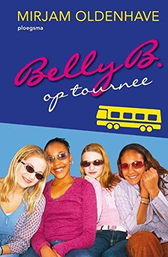 Belly B. op tournee (Dutch Edition) por Mirjam Oldenhave