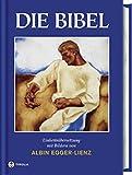 Die Bibel mit Bildern von Albin Egger-Lienz: Einheitsübersetzung der heiligen Schrift. Gesamtausgabe