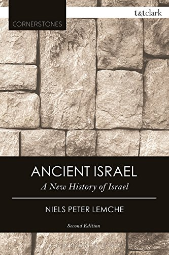Ancient Israel: A New History of Israel (T&T Clark Cornerstones)