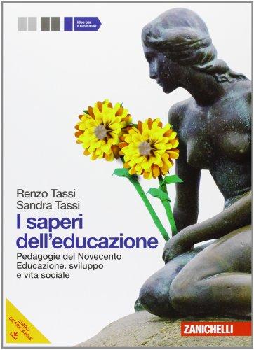 I Saperi dell'educazione. Per i Licei e gli Ist. Magistrali. Con espansione online: 2