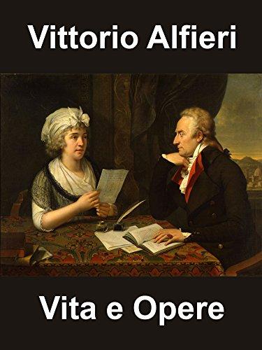 Vittorio Alfieri: Vita e Opere