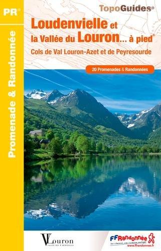 Londenvielle et la Vallée du Louron... à pied : 20 promenades & randonnées