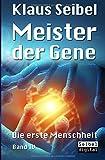 Meister der Gene: Die erste Menschheit Band IV