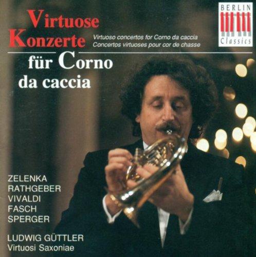 Corno Da Caccia Concert: Guttler, Ludwig - Zelenka, J.D. / Rathgeber, J.V. / Vivaldi, A. / Fasch, J.F. / Sperger, J.M.