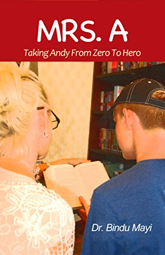 Mrs. A: Taking Andy from Zero to Hero (English Edition) PDF Books