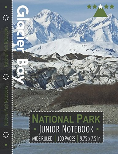 Glacier Bay National Park Junior Notebook: Wide Ruled Adventure Notebook for Kids and Junior Rangers por National Park Notebooks
