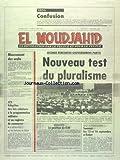 EL MOUDJAHID [No 8144] du 22/08/1991 - URSS - CONFUSION - SECONDE RENCONTRE GOUVERNEMENT-PARTIS - NOUVEAU TEST DU PLURALISME - LEGISLATIVES - LA POSITION DU FLN - UNION DU AGHREB ARABE - MOUVEMENT DES WALIS - APN - ADOPTION DES LOIS RELATIVES A LA PROGRAMMATION MILITAIRES ET AU REGISTRE DE COMMERCE...