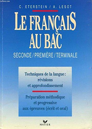 LE FRANCAIS AU BAC, 2de, 1re, TERMINALE