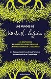 Los mundos de Ursula K. Le Guin (Biblioteca Ursula K. Le Guin)