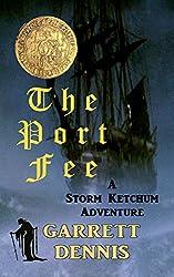 THE PORT FEE: A Storm Ketchum Adventure (Storm Ketchum Adventures Book 3) (English Edition)