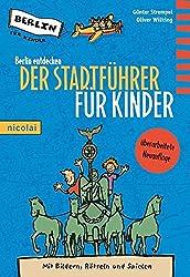 Berlin entdecken: Der Stadtführer für Kinder. 8. aktualisierte Neuauflage